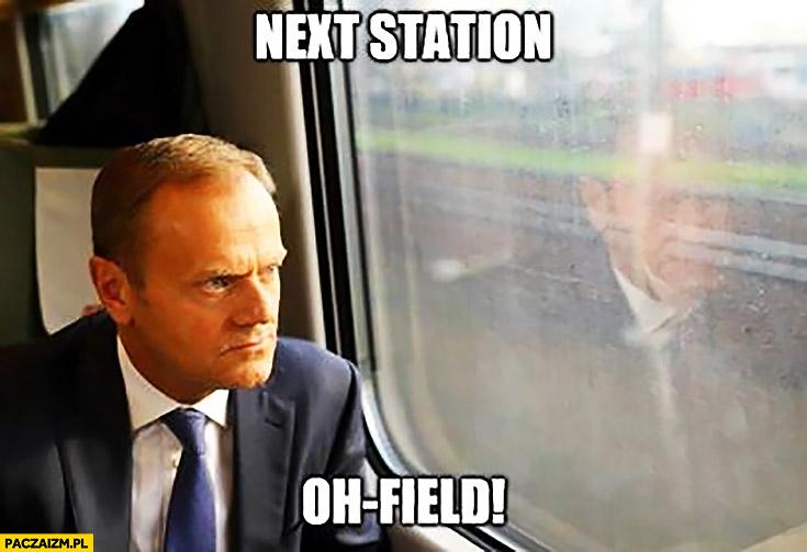 Angielski z Tuskiem next station oh field następna stacja Opole