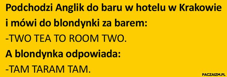 """Anglik mówi """"two tea to room two"""" blondynka odpowiada """"tam taram tam"""" dowcip"""