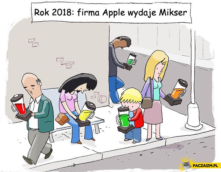 Rok 2018: firma Apple wydaje mikser