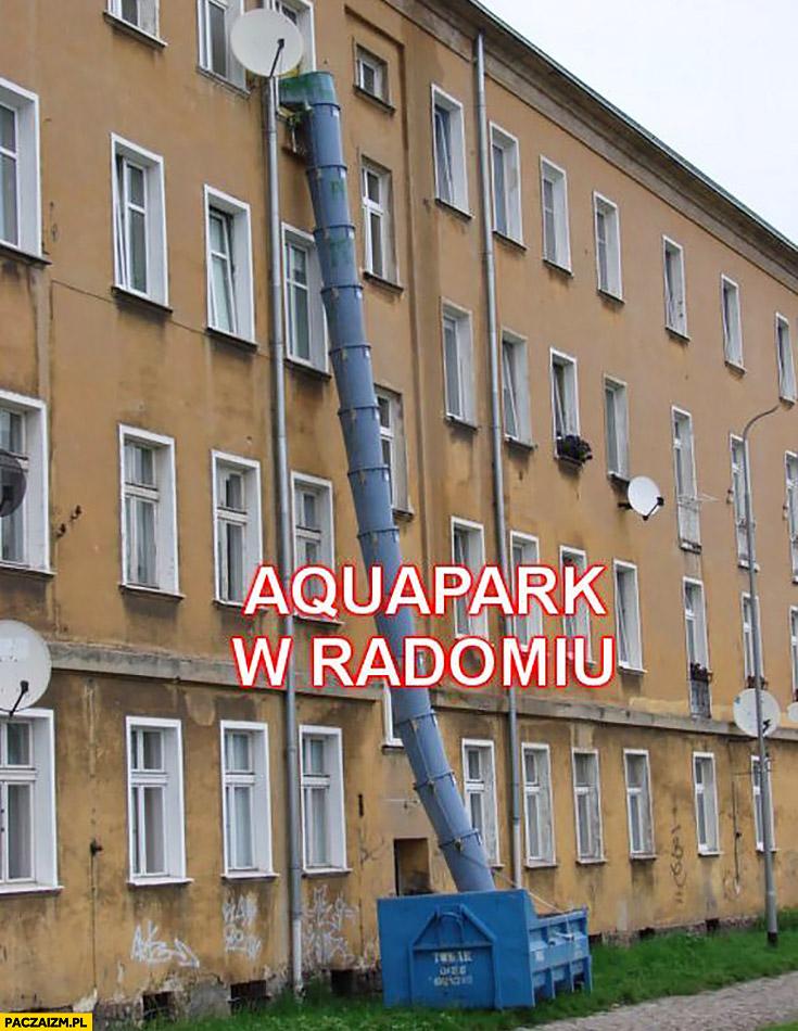 Aquapark w Radomiu zjeżdżalnia rura z okna śmieci kontener