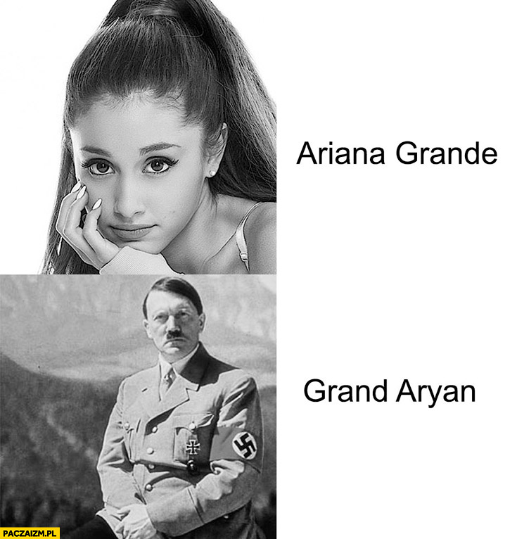 Ariana Grande Grand Aryan hitler