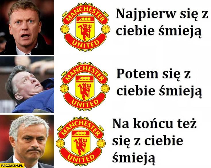 Arsenal najpierw się z Ciebie śmieją, potem się z Ciebie śmieją, na końcu też się z Ciebie śmieją Moyes Gaal Mourinho