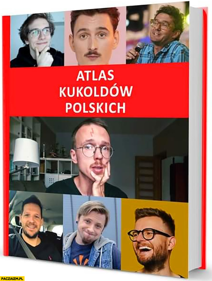 Atlas kukoldów polskich cuckold Gonciarz Warga Paciorek Wojewódzki Podsiadło Gargamel