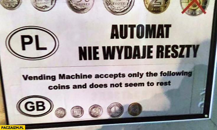 Automat nie wydaje reszty does not seem to rest błędne złe tłumaczenie