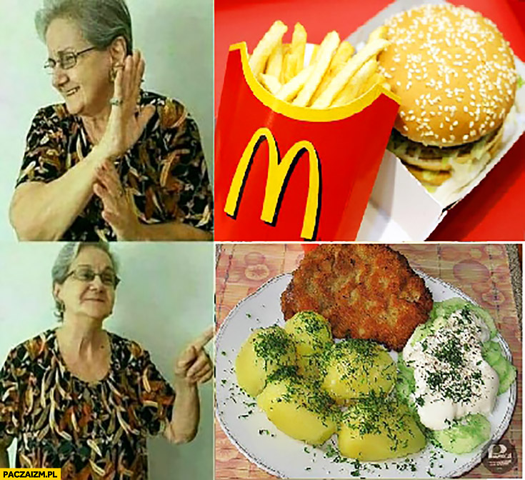 Babcia McDonald's nie, woli schabowe z ziemniakami i mizerią
