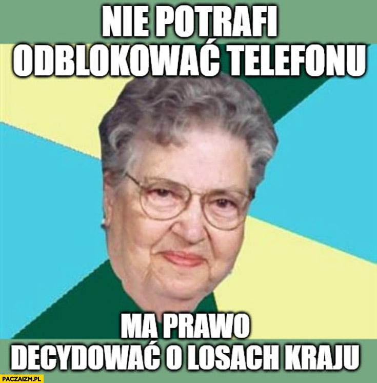 Babcia nie potrafi odblokować telefonu, ma prawo decydować o losach kraju