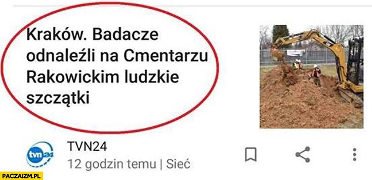Badacze odnaleźli ludzkie szczątki na cmentarzu Rakowieckim w Krakowie wiadomości TVN