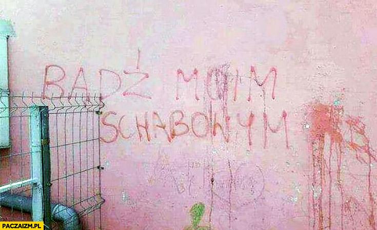 Bądź moim schabowym napis na murze