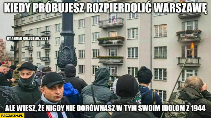 Bąkiewicz kiedy próbujesz rozpierdzielić Warszawę ale wiesz, że nigdy nie dorównasz swoim idolom z 1944