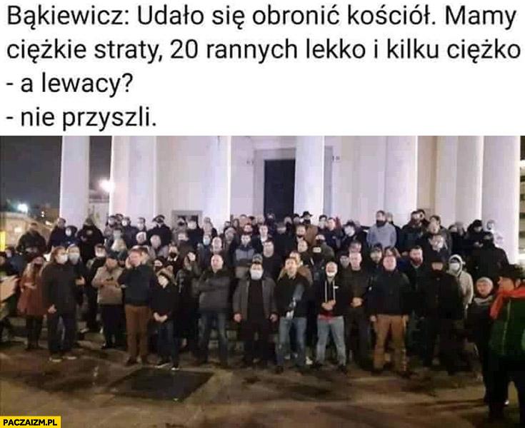Bąkiewicz udało się obronić kościół, mamy ciężkie straty 20 rannych, a lewacy? Nie przyszli