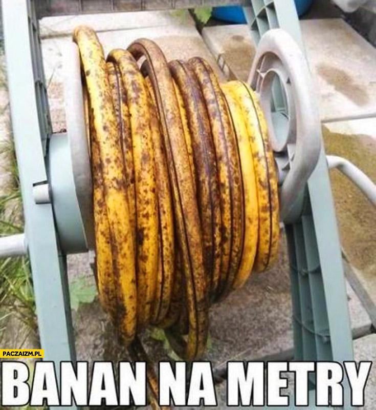 Banan na metry wąż szlauf