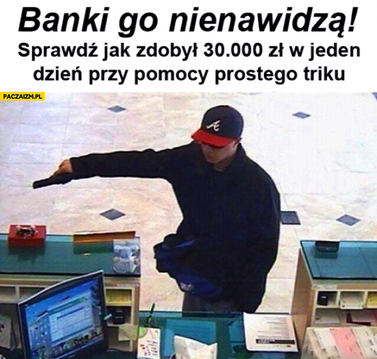 Banki go nienawidzą sprawdź jak zdobył 30 tysięcy w jeden dzień przy pomocy prostego triku