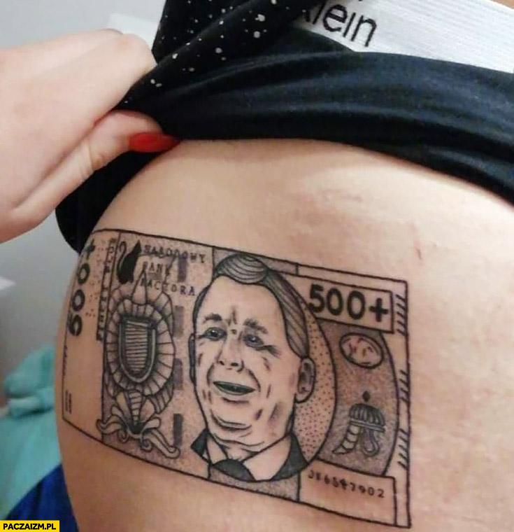 Banknot 500 zł 500+ plus z Kaczyńskim dziara tatuaż