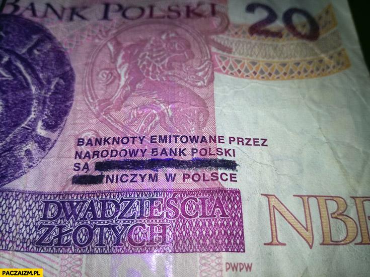 Banknoty emitowane przez narodowy bank polski są niczym w Polsce