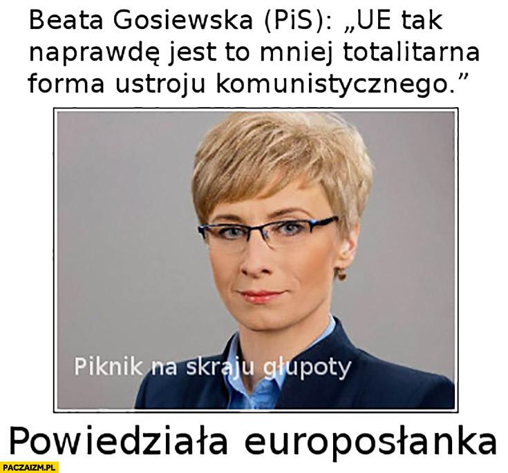 Beata Gosiewska (PiS): UE tak naprawdę jest to mniej totalitarną formą ustroju komunistycznego. Powiedziała europoslanka