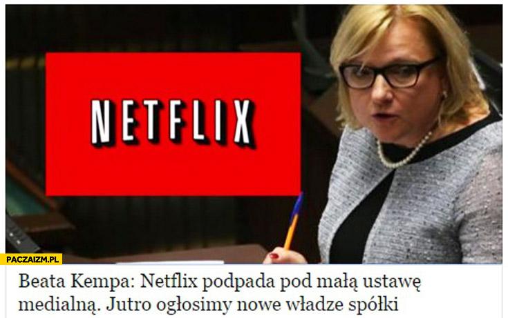 Beata Kempa Netflix podpada pod małą ustawę medialną jutro ogłosimy nowe władze spółki