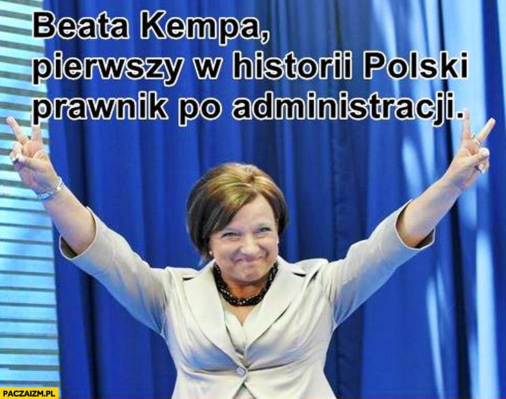 Beata Kempa pierwszy w historii Polski prawnik po administracji