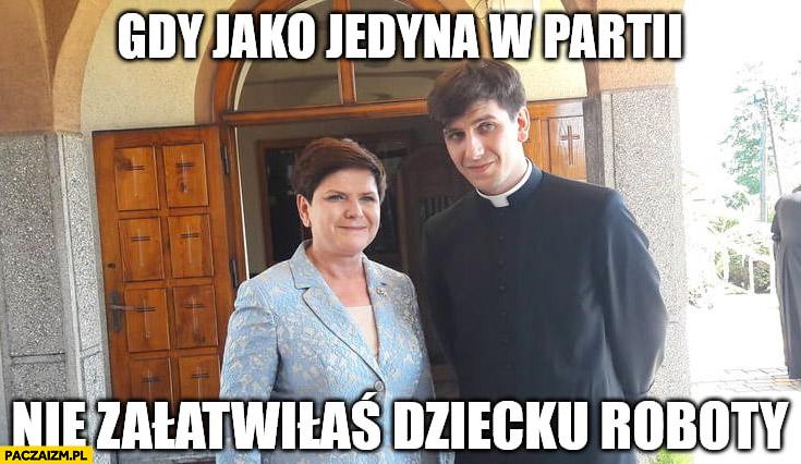 Beata Szydło gdy jako jedyna w partii nie załatwiłaś dziecku roboty syn ksiadz