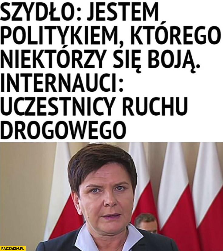 Beata Szydło jestem politykiem którego niektórzy się boją, internauci: uczestnicy ruchu drogowego