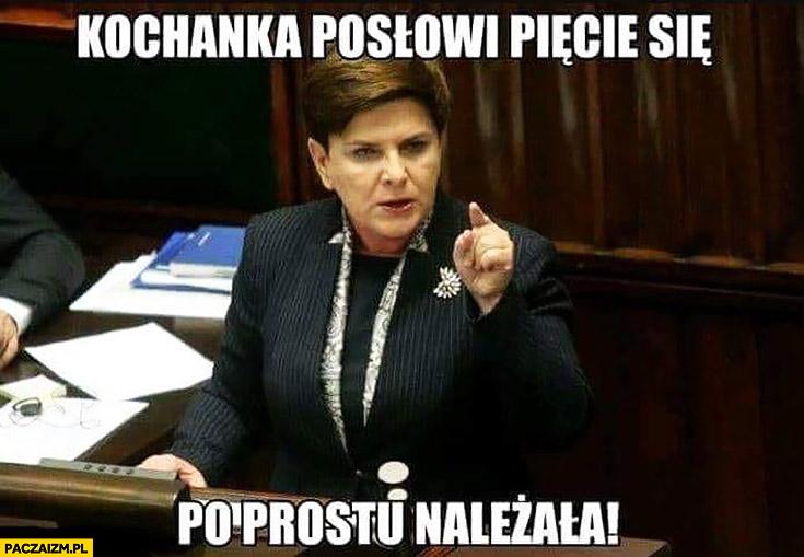 Beata Szydło kochanka posłowi Pięcie się po prostu należała