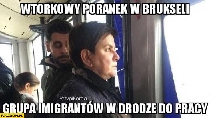 Beata Szydło wtorkowy poranek w Brukseli grupa imigrantów w drodze do pracy