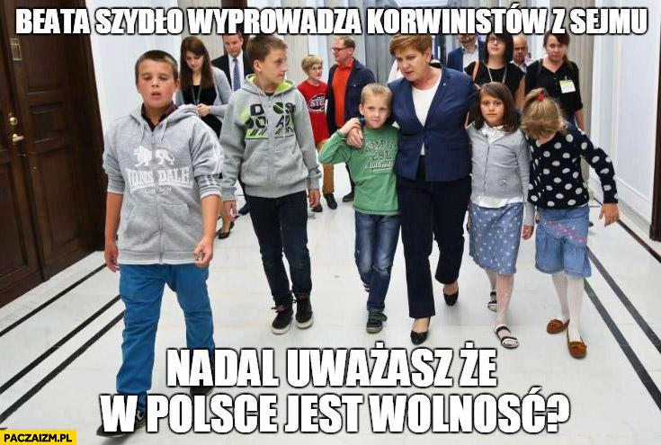 Beata Szydło wyprowadza korwinistów z sejmu. Nadal uważasz, że w Polsce jest wolność? dzieci