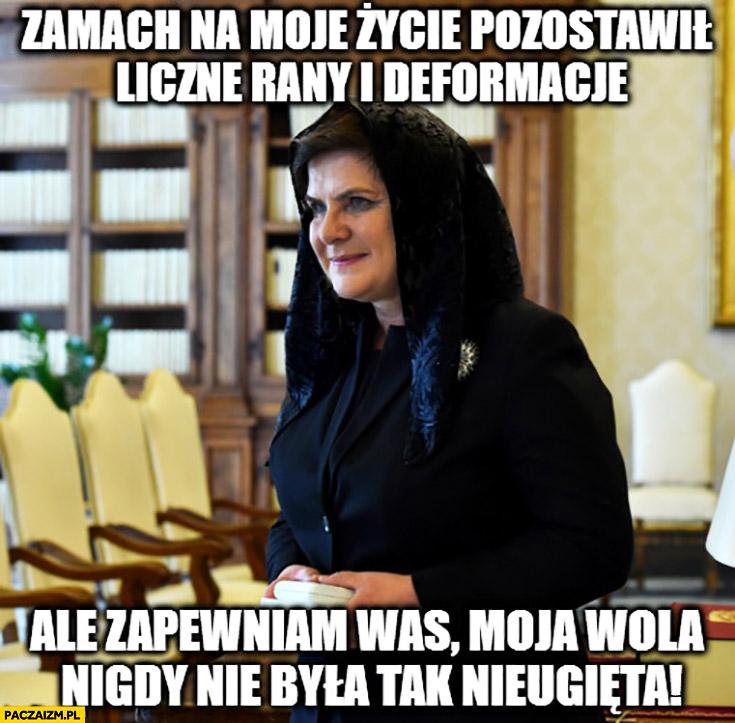 Beata Szydło zamach na moje życie pozostawił liczne rany i deformacje, ale zapewniam was moja wola nigdy nie była tak nieugięta