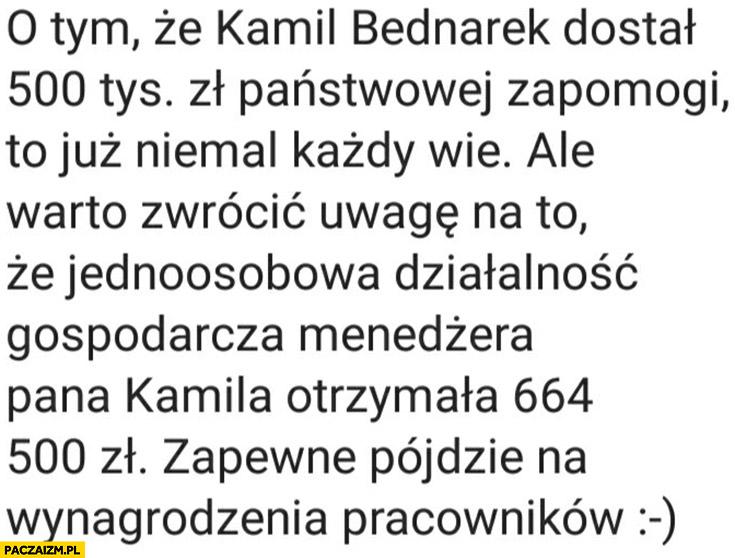 Bednarek dostał pół miliona a jednoosobowa działalność menadżera Bednarka 664 tysiące