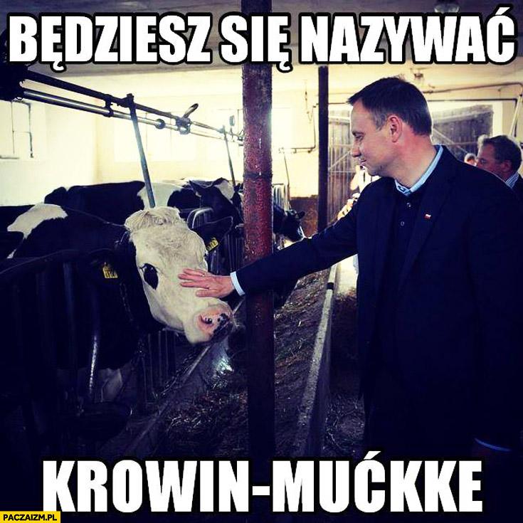 Będziesz się nazywać Krowin-Mućke krowa Korwin-Mikke Duda