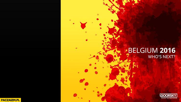 Belgia 2016 flaga we krwi kto następny zamachy goorsky