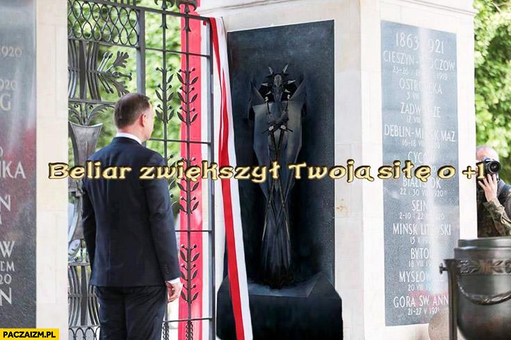 Beliar zwiększył Twoją siłę o jeden Andrzej Duda
