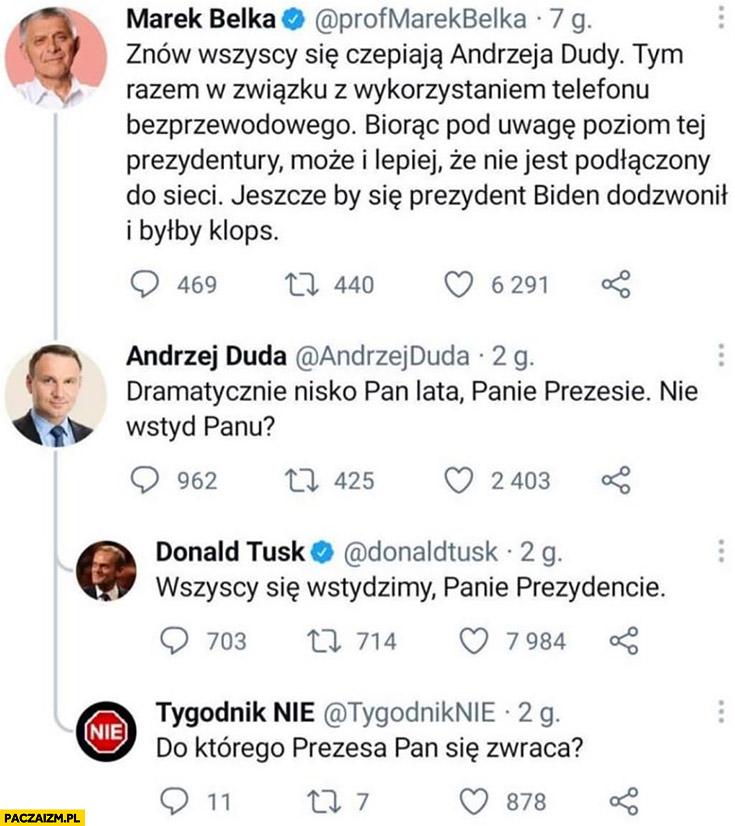Belka Duda Tusk twitter Duda telefon niepodłączony, nie wstyd panu? Wszyscy się wstydzimy, Panie Prezydencie