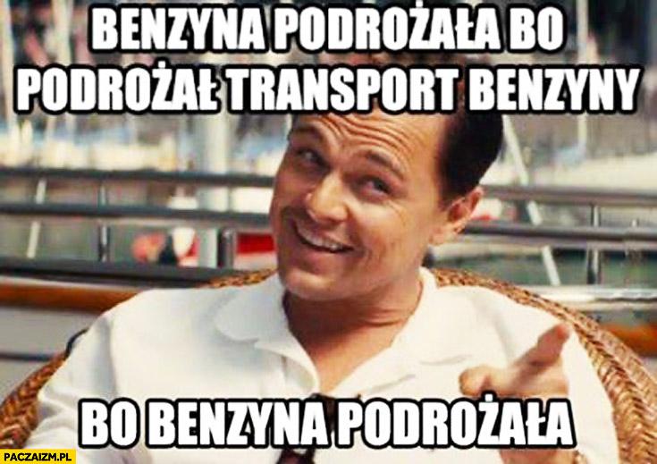 Benzyna podrożała, bo podrożał transport benzyny, bo benzyna podrożała