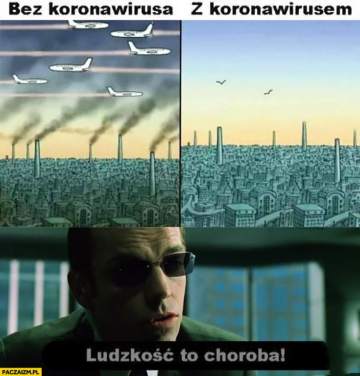 Bez koronawirusa syf, ludzkość to choroba Matrix