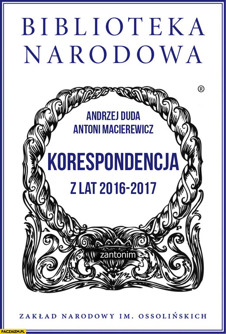 Biblioteka Narodowa korespondencja z lat 2016 – 2017 Andrzej Duda Antoni Macierewicz
