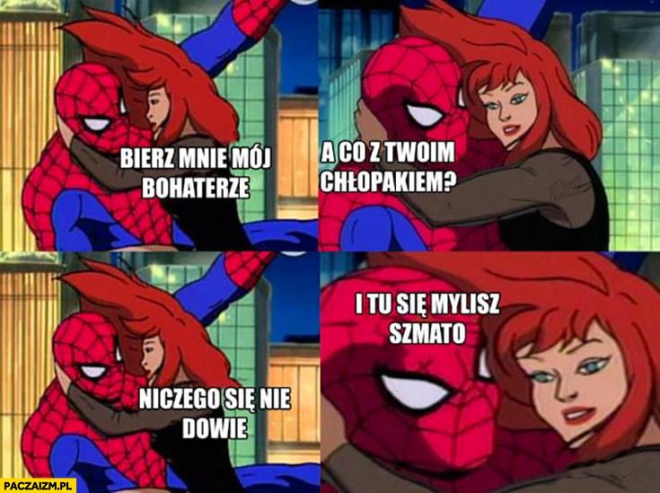 Bierz mnie mój bohaterze, a co z Twoim chłopakiem? Niczego się nie dowie i tu się mylisz szmato Spider-man