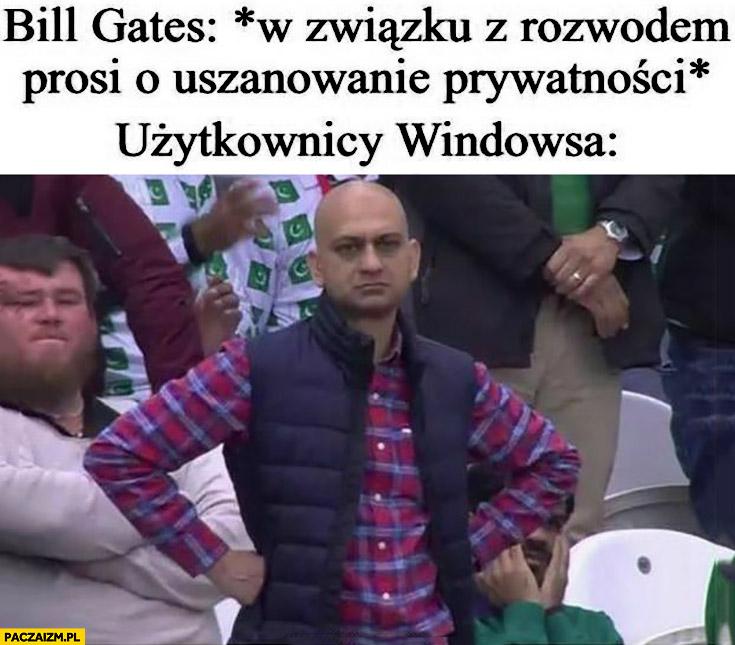 Bill Gates w związku z rozwodem prosi o uszanowanie prywatności użytkownicy Windowsa