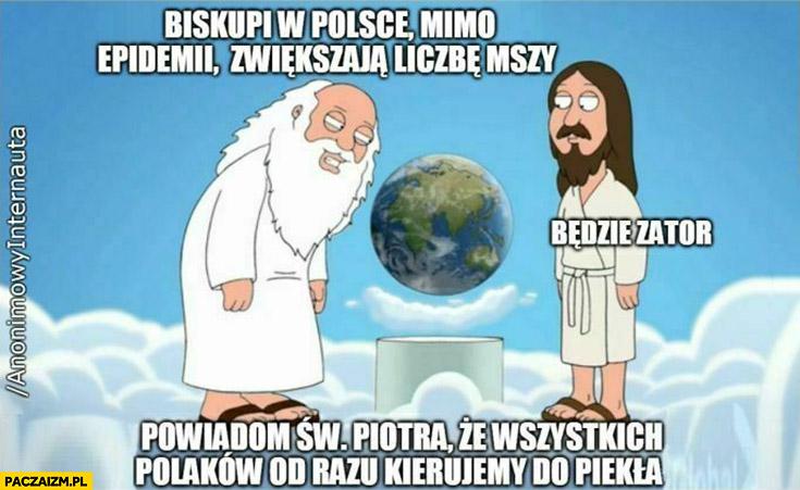 Biskupi w Polsce mimo epidemii zwiększają liczbę mszy, Bóg: powiadom św Piotra, że wszystkich Polaków kierujemy od razu do piekła