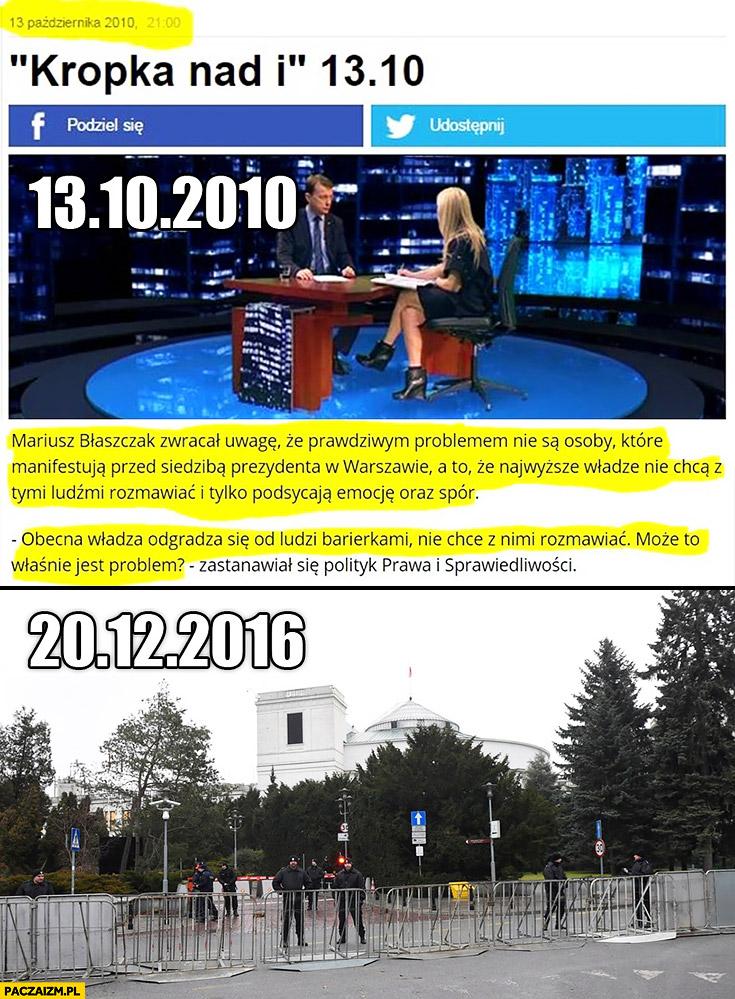Błaszczak w 2010 obecna władza odgradza się od ludzi barierkami, PiS w 2016 porównanie