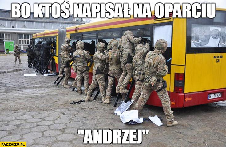 Bo ktoś napisał na oparciu Andrzej Duda wojsko szturmuje autobus