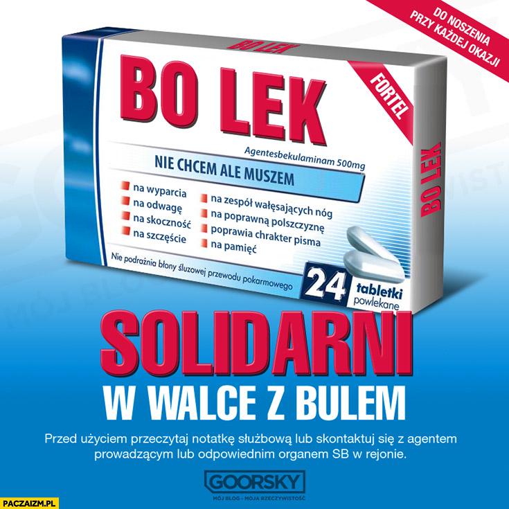 Bo Lek solidarni w walce z bulem nie chcem ale muszem tabletki przeróbka Goorsky