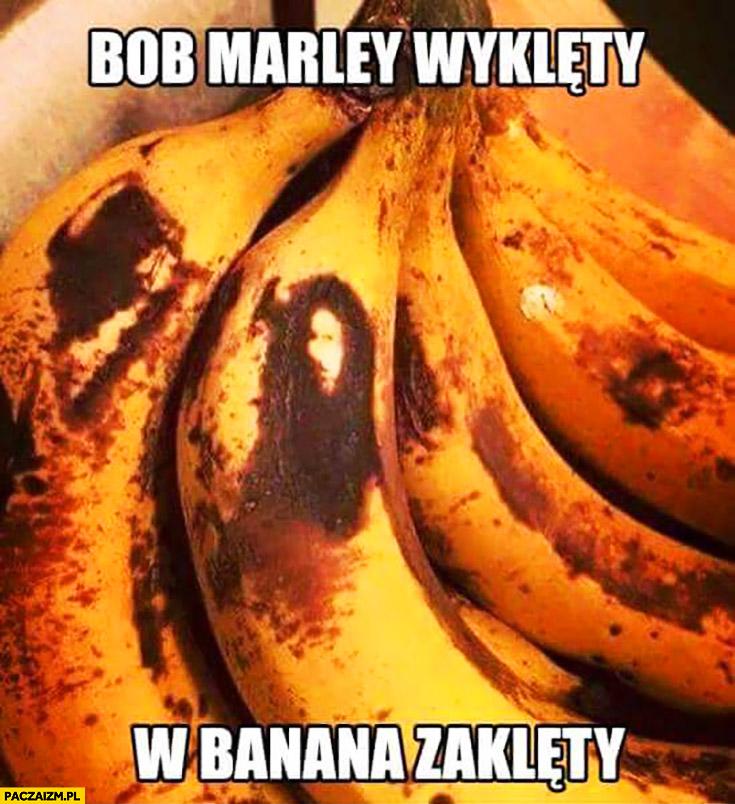 Bob Marley wyklęty w banana zaklęty