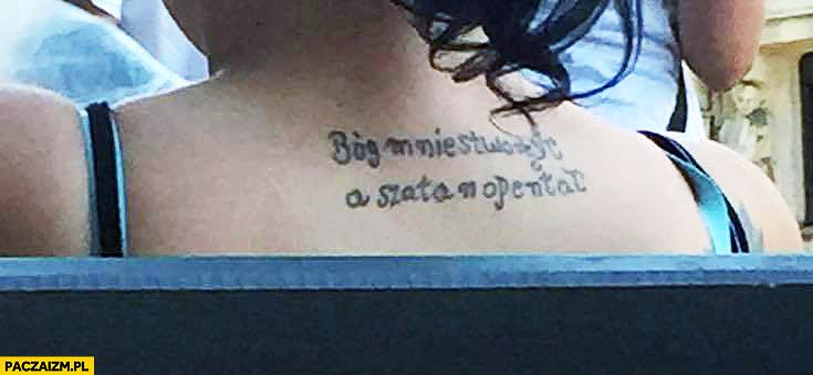Bóg mnie stworzył a szatan opentał tatuaż