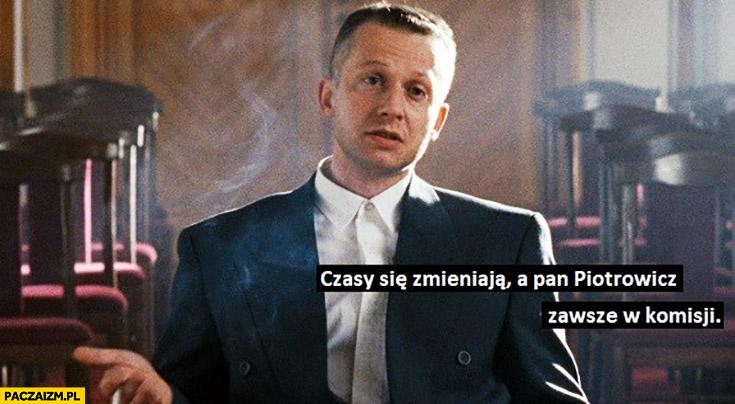 Bogusław Linda czasy się zmieniają a Pan Piotrowicz zawsze w komisji film Psy