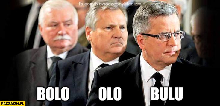 Bolo Olo Bulu Wałęsa Kwaśniewski Komorowski