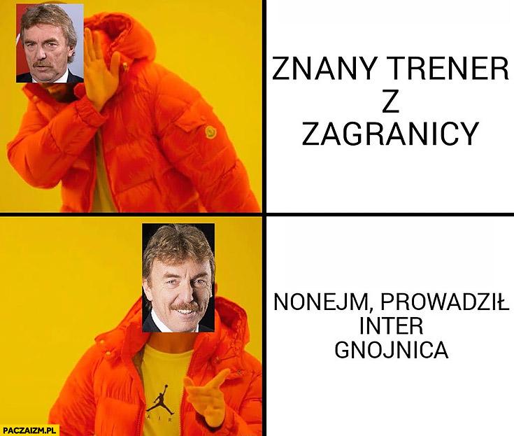 Boniek znany trener z zagranicy nie chce, woli nonejma który prowadził inter gnojnica Brzęczek