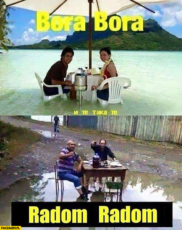 Bora Bora Radom Radom porównanie siedzenie w wodzie kałuży