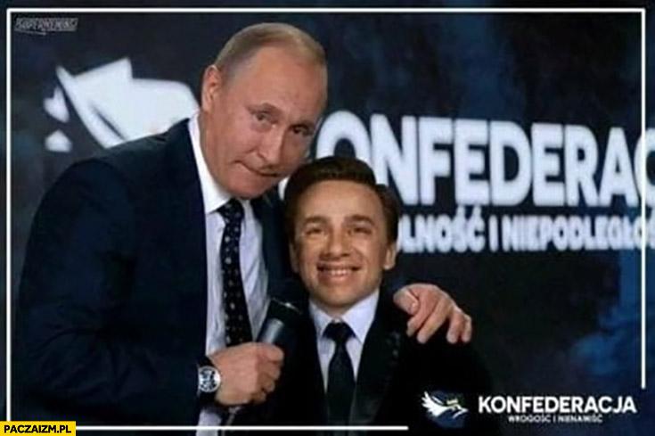 Bosak Putin daje mu powiedzieć przez mikrofon Konfederacja