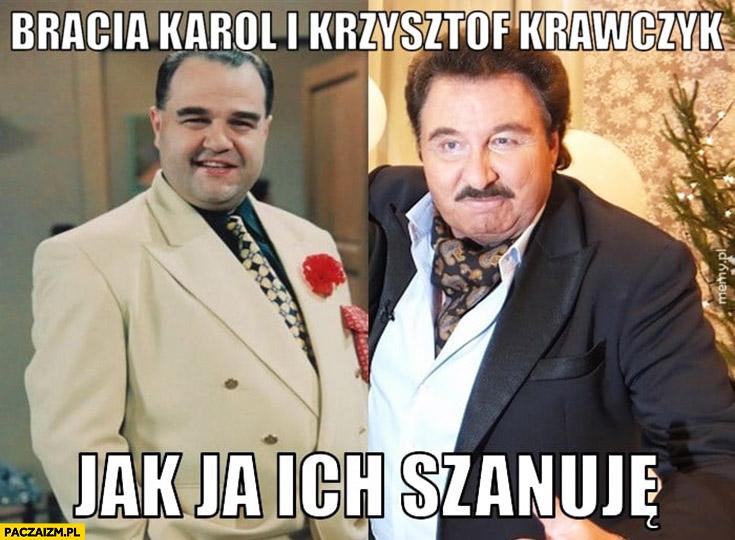 Bracia Karol i Krzysztof Krawczyk jak ja ich szanuje