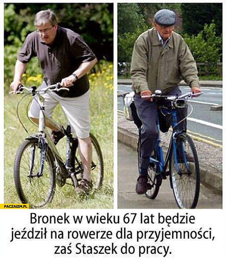 Bronek w wieku 67 lat będzie jeździł na rowerze dla przyjemności zaś Staszek do pracy